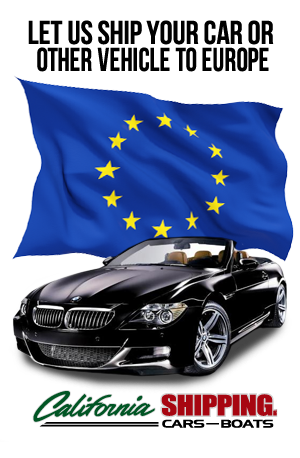Ship your car, truck, boat, motorcycle, or personal belongings to Europe with California Shipping, shipping a vehicle, ship a car overseas